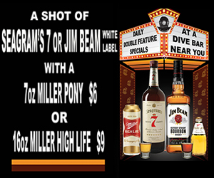 Jim Beam or Seagrams and a Miller Pony
