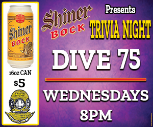 Dive75 Trivia and Shiner Bock